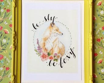 Be Sly, Be Foxy - Fox Print - 8x10 Print