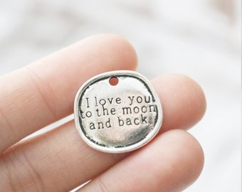 I Love you to the Moon and Back Charm, Silver Charm, Party Favors, Beading Party, Jewelry Maker, Jewelry Maker Gift,Set of 4, 0174