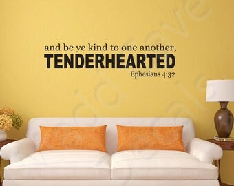 Ephesians 4:32 Tenderhearted Vinyl Wall Decal Quote Scripture
