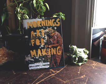 Mornings are for Making - a per-zine.