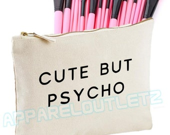 Cute But Psycho Make Up Bag makeup girls womens Case Makeup Gift Clutch bag accessory bag fashion swag dope gift tumblr hipster