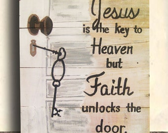 Jesus Sign - Heaven Sign - Faith Sign - Religious Home Decor - Jesus is the Key to Heaven Sign - Birthday Gift - Housewarming Gift