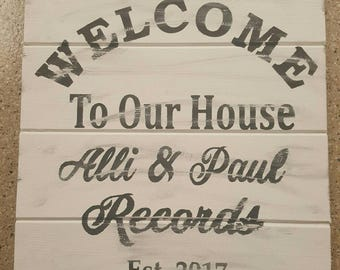 Welcome to Our House Personalized  Sign