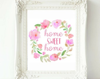 Home Sweet Home, Home Sweet Home Sign, Watercolor Flowers, Printable Wall Art, House Warming Gift, Floral Wreath, Home Sweet Home Poster