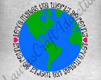 6 Love Makes the World Go Round, svg dxf pdf cut file for Silhouette Cricut, Earth svg, Globe svg, Love svg, Love dxg, Earth dxf, Peace svg