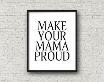 Make Your Mama Proud, Dorm Decor, Printable Art, Digital Art Prints, Motivational Poster, Typography, Typography Poster, Fitness Motivation