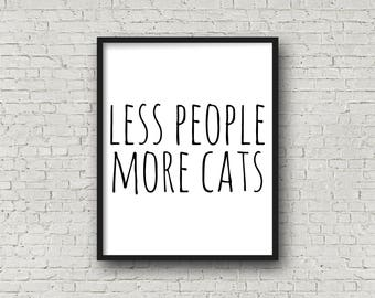 Less People More Cats, Cat Print, Cat Quote, Cat Printable, Printable Art, Instant Download, Wall Art Print, Cat Lover Gift, Typography Art