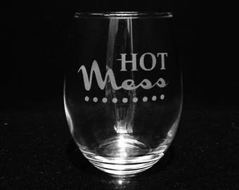 Hot mess etched wine glass ~ Bridesmaid friend gift ~ Etched wine glass ~ Stemless wine glass ~ Bachelorette gift ~ Gift for women