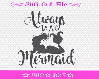 Mermaid SVG File / SVG Cut File / Always Be a Mermaid SVG / Mermaid Life svg / Beach svg