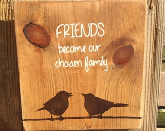 Going away gift for a friend,FREE SHIPPING,Friends become our chosen family,Best friends gift,birthday gift,girlfriends sign,wall hanging
