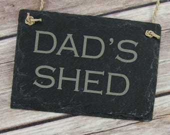 Dad's Shed Slate Sign - Men's Gift - Dad's Gifts - Slate Sign - Hanging Shed Sign - Rustic Shed Sign - Grandad's Shed Sign - Dad Gift