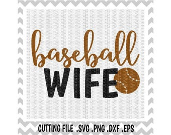 Baseball Wife Cutting Files, Svg-Dxf-Png-Eps, Cut Files For Silhouette Cameo & Cricut, Svg Download.