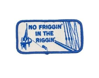 No Friggin' in the Riggin' Vintage Patch