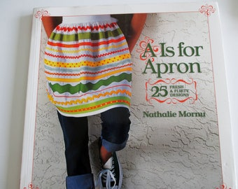 A is for Apron by Nathalie Mornu, Apron Pattern Book, Apron Instruction Book, Craft Book