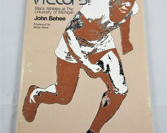 Hail to the Victors! Black Athletes at the University of Michigan (Softcover Book 1974) by John Behee, forward by Willis Ward