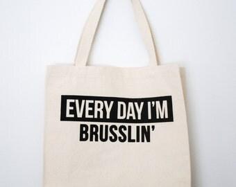 Everyday I'm Brusslin' Tote Bag