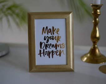 real gold foil print, calligraphy\r cards, jflow quota in frame, framed, gold rate, poison idea, décor, make your dreams happen home