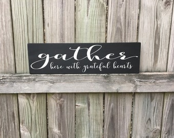 Gather, Gather sign, Gather here with grateful hearts, Wood sign