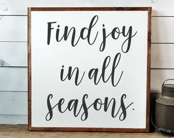 Find Joy in All Seasons Sign, FREE SHIPPING, Find Joy Sign, Wood Joy Sign, Wooden Joy Sign, In All Seasons,Farmhouse Sign,Wooden Sign PS1027