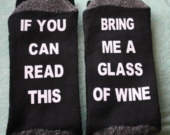 If you can read this socks, Bring me wine, Socks, Bring me a glass of wine