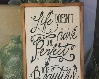 Life doesn't have to be Perfect to be Beautiful.
