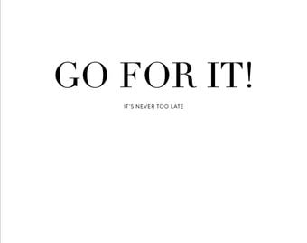 Go for it Poster-Digital art, Inspirational wall decoration