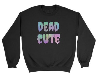 Dead Cute Pastel Goth Sweatshirt