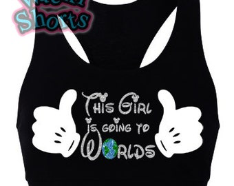 This Girl is going to Worlds - Adorable Disney Sports Bra