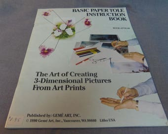 Basic Paper Tole Instruction Book, The Art of Creating 3 Dimensional Pictures from Art Prints, Book PTB 90, 1990