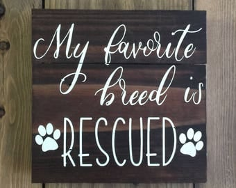 My favorite breed is Rescued reclaimed wood sign