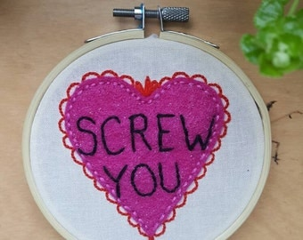 "Screw You Conversation Heart 4"" Embroidery Hoop Art"