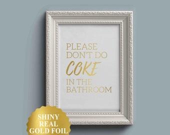 Please Don't Do Coke In The Bathroom, Funny Bathroom Signs, funny bathroom art, Toilet Decor, Restroom Art, Humor, Gold Foil, Gift, Poster