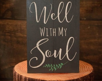 It Is Well With My Soul-Scripture Sign- Rustic Bible Sign- Rustic Scripture Sign- Popular Wall Sign- Rustic Birthday Gift- Gift For Her