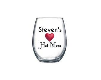 Personalized hot mess wine glass