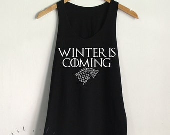 Winter is Coming Tank Top Game of Thrones Shirt Stark Women Tank Clothing