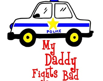 My Daddy Fights Bad Guys Police car Cutting File, Studio 3, SVG, Silhouette Cameo, HTV, Personalized, Tshirt, Vinyl, 525 Applied Designs