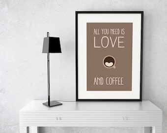 All you need is love. And coffee - Print