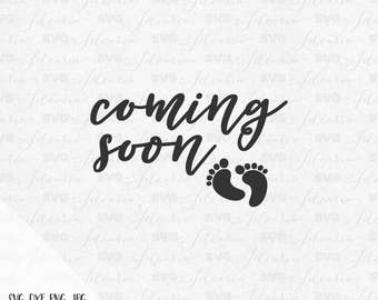 Coming Soon SVg Baby Svg Mama Svg Family Svg Baby Girl Svg Newborn Cut File Cricut Silhouette svg files for silhouette svg files for cricut