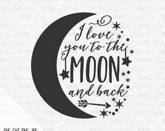 I love you to the moon and back svg sayings stars moon svg quotes  svg quotes heat transfer vinyl svg vinyl design silhouette cricut