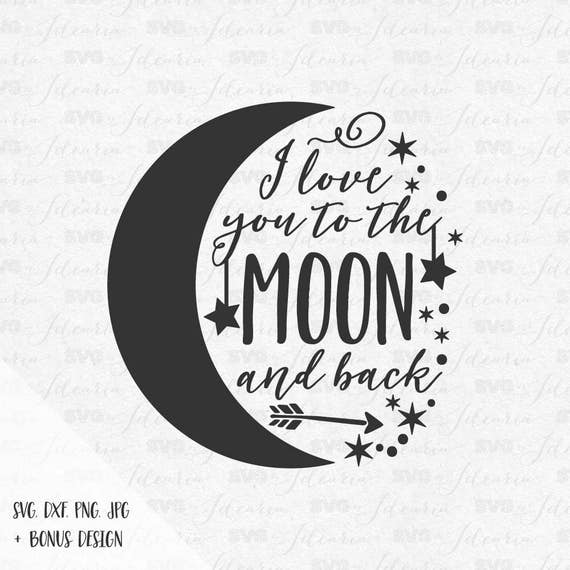 i love you to the moon and back svg sayings stars moon svg