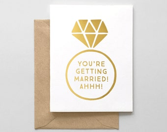 Foil Stamped AHHH You're Getting Married Greeting Card