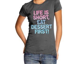 Eat Dessert First Women's  T-Shirt