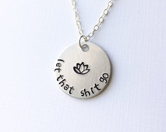 Mantra jewelry, lotus jewelry, let that shit go, lotus flower necklace, lotus pendant, lotus necklace, yoga necklace, mantra necklace