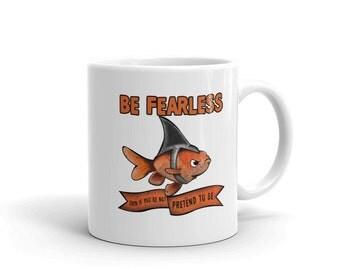 Be Fearless Brave Goldfish Wearing Shark Fin Coffee Mug