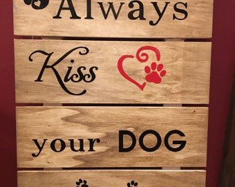 Wood Hanging Sign - Always Kiss Your Dog Goodnight