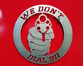 We Dont Call 911 Security Gun sign