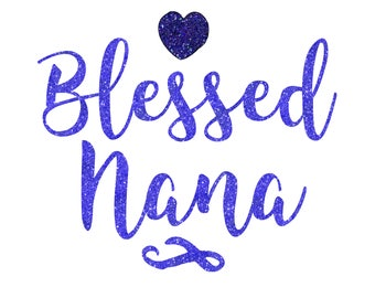 blessed nana svg file, svg cut file, cricut cut file, silhouette cut file, mothers day, baby svg, mama svg, mommy svg