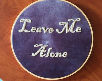 Leave Me Alone Embroidery