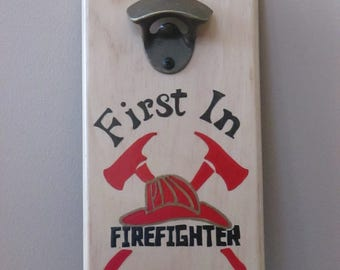 Firefighter Fire Fighter First in Last out Wall Mounted Bottle opener with magnetic cap catcher bottle cap catching opener