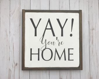 Yay You're home, 16x16, Parenting sign, Family sign, Sign for kids, Farmhouse style sign, Wedding